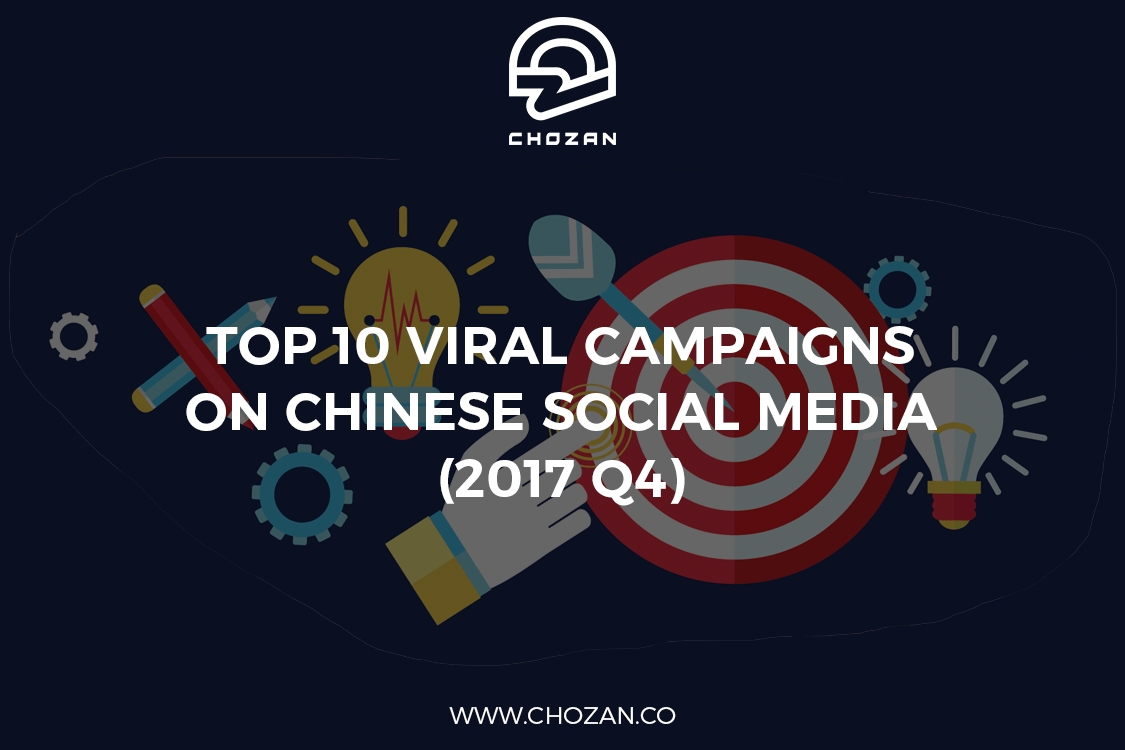 Top 10 Viral Campaigns on Chinese Social Media (2017 Q4 ...